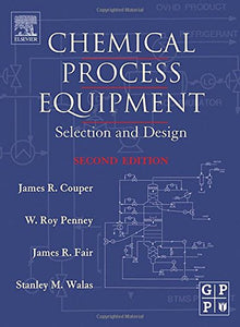 Chemical Process Equipment, Second Edition: Selection and Design