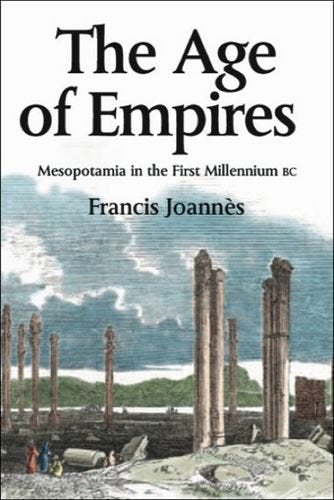 The Age of Empires: Mesopotamia in the first millennium BC (Edinburgh History of the Scottish Parliament)