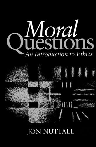 Moral Questions: An Introduction to Ethics