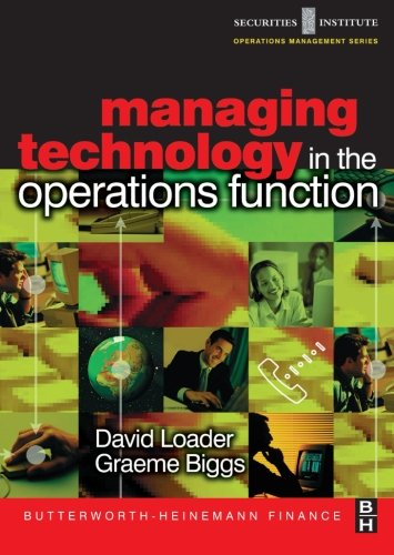 Managing Technology in the Operations Function (Securities Institute Operations Management)