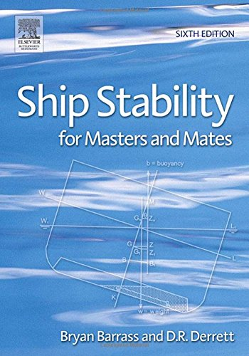 Ship Stability for Masters and Mates, Sixth Edition