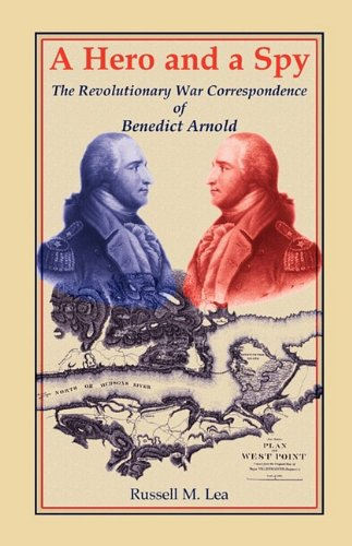 A Hero and A Spy: The Revolutionary War Correspondence of Benedict Arnold