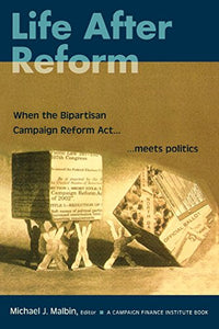 Life After Reform: When the Bipartisan Campaign Reform Act Meets Politics (Campaigning American Style)