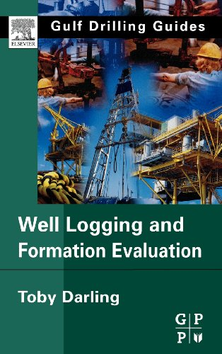 Well Logging and Formation Evaluation (Gulf Drilling Guides)