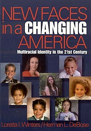 New Faces in a Changing America: Multiracial Identity in the 21st Century (Sage Masters in Modern Social Thought)