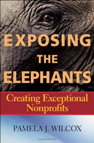 Exposing The Elephants: Creating Exceptional Nonprofits