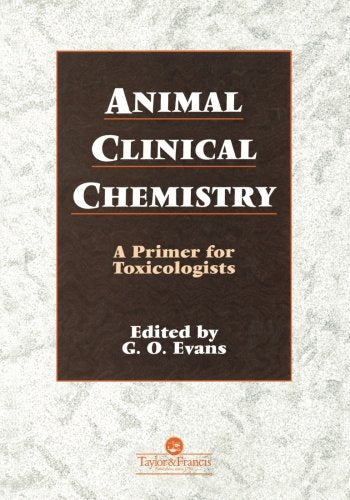 Animal Clinical Chemistry : a Primer for Toxicologists