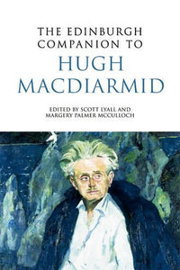 The Edinburgh Companion to Hugh MacDiarmid (Edinburgh Companions to Scottish Literature)