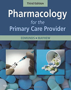 Pharmacology For The Primary Care Provider, 3E (Edmunds, Pharmacology For The Primary Care Provider)