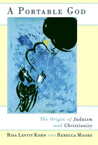 A Portable God: The Origin of Judaism and Christianity