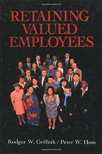 Retaining Valued Employees (Advanced Topics in Organizational Behavior)