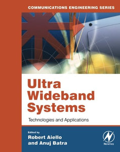 Ultra Wideband Systems: Technologies and Applications (Communications Engineering (Paperback))