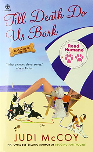 Read Humane Till Death Do Us Bark: A Dog Walker Mystery