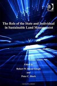The Role of the State And Individual in Sustainable Land Management (International Land Management Series) (International Land Management Series)