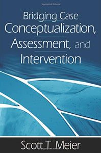 Bridging Case Conceptualization, Assessment, and Intervention