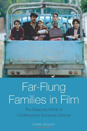 Far-Flung Families in Film: The Diasporic Family in Contemporary European Cinema
