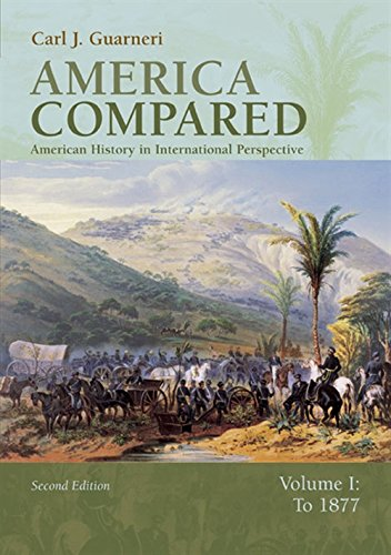 America Compared: American History In International Perspective, Vol. 1: To 1877