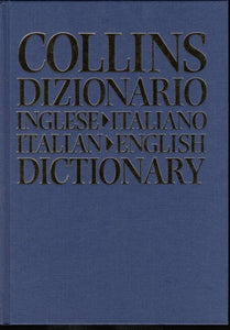 Collins Sansoni English to Italian and Italian to English Dictionary / Dizionario Inglese - Italiano e Italiano - Inglese