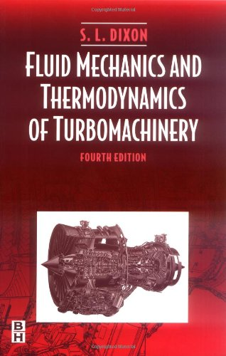 Fluid Mechanics and Thermodynamics of Turbomachinery, Fourth Edition