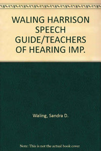 A Speech Guide for Teachers and Clinicians of Hearing Impaired Children