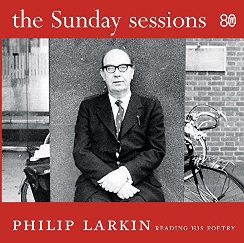 The Sunday Sessions: Philip Larkin Reading His Poetry