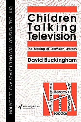 Children Talking Television: The Making Of Television Literacy (Critical Perspectives on Literary [I.E. Literacy] and Educat)