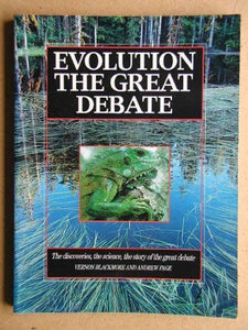 Evolution: The Great Debate : The Discoveries, the Science, the Stories of the Great Debate