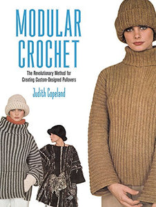 Modular Crochet: The Revolutionary Method for Creating Custom-Designed Pullovers (Dover Knitting, Crochet, Tatting, Lace)
