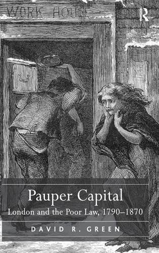 Pauper Capital: London and the Poor Law, 17901870