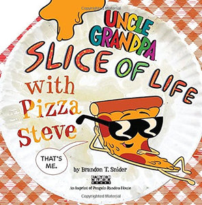 Slice of Life with Pizza Steve (Uncle Grandpa)