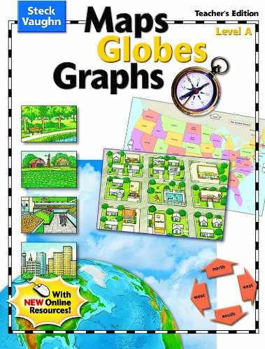 Steck-Vaughn Maps, Globes, Graphs, Level A, Teacher's Edition