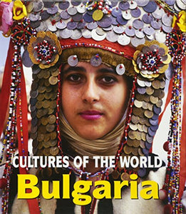Bulgaria (Cultures of the World, Second)