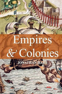 Empires and Colonies (Themes in History)