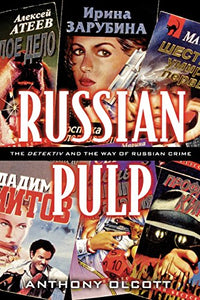 Russian Pulp: The Detektiv and the Russian Way of Crime