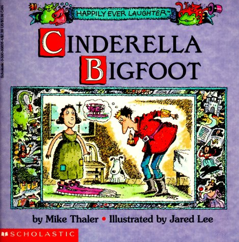 Cinderella Bigfoot (Happily Ever Laughter)