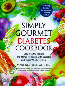 The Simply Gourmet Diabetes Cookbook: Easy, Healthy Recipes And Menus For People With Diabetes And Those Who Love Them