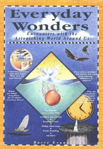 Everyday Wonders: Encounters With the Astonishing World Around Us