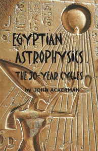 Egyptian Astrophysics: The 30-Year Cycles