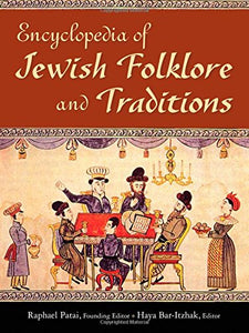 Encyclopedia of Jewish Folklore and Traditions
