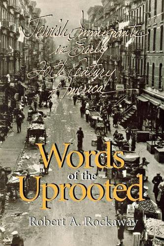 Words of the Uprooted: Jewish Immigrants in Early Twentieth-Century America (Documents in American Social History)