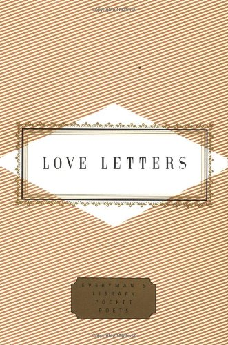 Love Letters (Everyman's Library Pocket Poets Series)