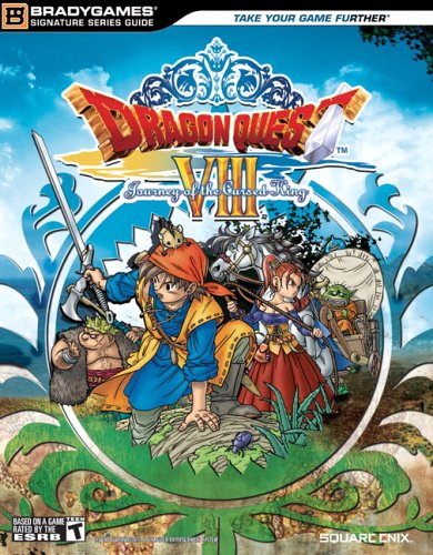 Dragon Quest Viii: Journey Of The Cursed King (Bradygames Signature Series Guides)