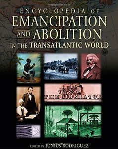 Encyclopedia of Emancipation and Abolition in the Transatlantic World (3 Volume Set)