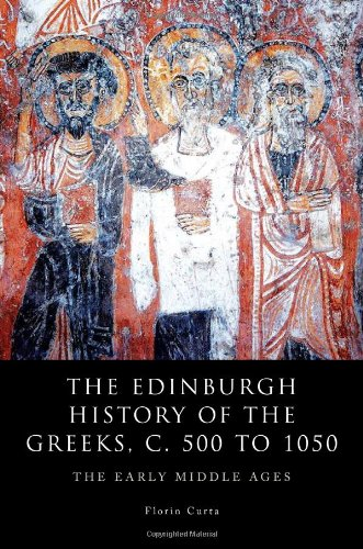 The Edinburgh History of the Greeks, ca. 500-1050: The Edinburgh History of the Greeks, c. 500 to 1050: The Early Middle Ages (The Edinburgh History of the Greeks EUP)
