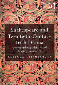 Shakespeare and Twentieth-Century Irish Drama