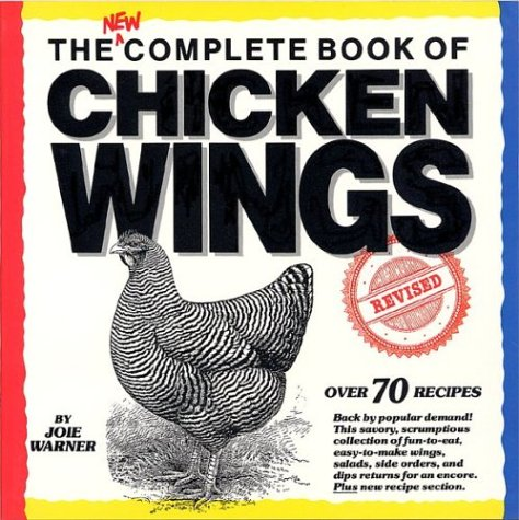 The New Complete Book Of Chicken Wings