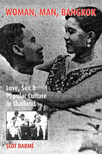 Woman, Man, Bangkok: Love, Sex, and Popular Culture in Thailand (Asia/Pacific/Perspectives)