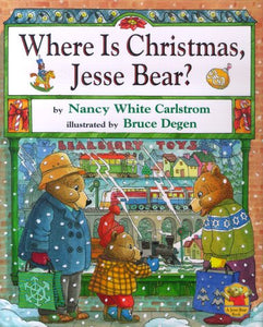 Where Is Christmas, Jesse Bear?