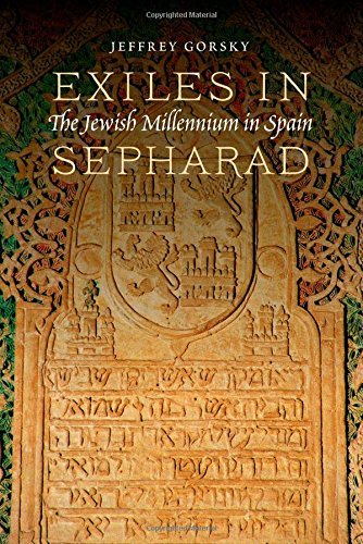 Exiles in Sepharad: The Jewish Millennium in Spain