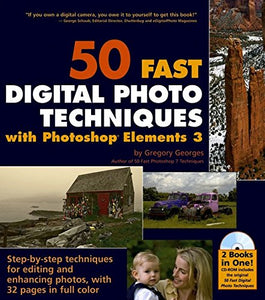 50 Fast Digital Photo Techniques with Photoshop Elements 3 (50 Fast Techniques Series)